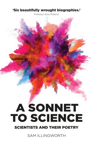 Sam Illingworth: A Sonnet to Science — Scientists and their Poetry
