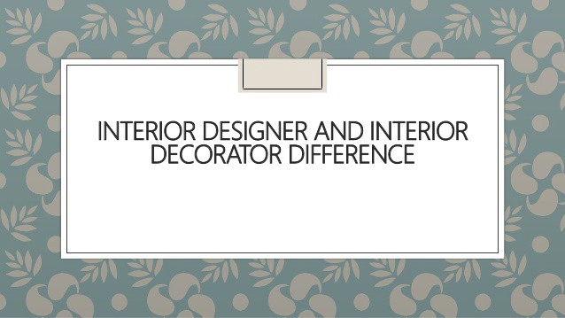 What Is The Difference Between An Interior Designer And An Interior Decorator By Design World Medium