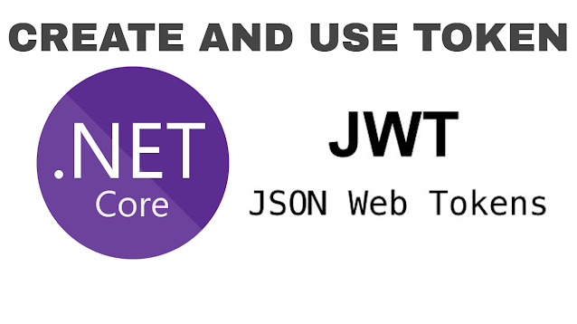 JSON Web Token (JWT)—Create and Use in ASP.NET Core (API Calling)