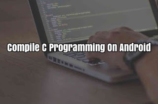 How to compile C , C++ Programming on Mobile - Basudev - Medium