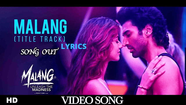 Malang Title Song Lyrics Malang 2020 By Movieconnexion Medium