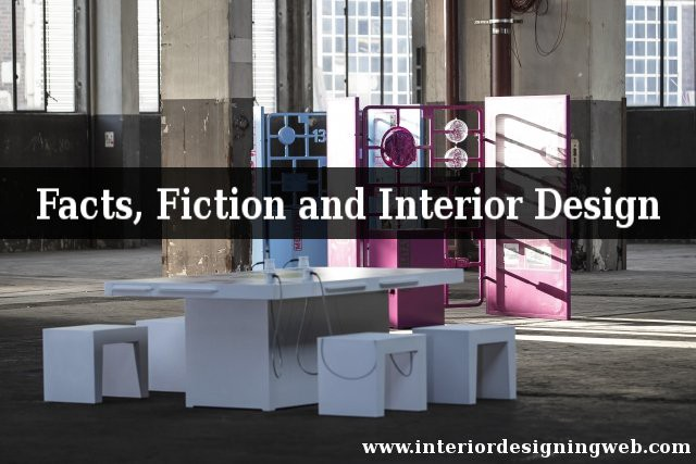 Facts Fictions About Interior Design