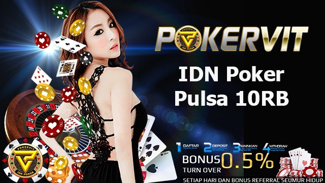 Idn Poker Pulsa 10rb Tanpa Potongan Idn Poker By Idn Poker Online Indonesia Jan 2021 Medium