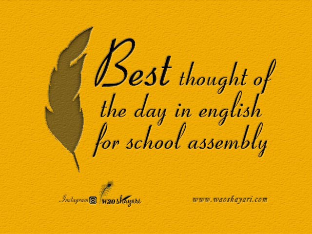 Thought Of The Day In English For School Assembly By Waoshayari Medium