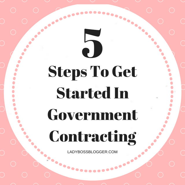 5 Steps To Get Started In Government Contracting By Elaine Rau Medium