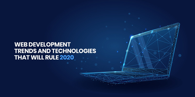 Web Trends 2020.Look Why These Top Web Development Trends Technologies