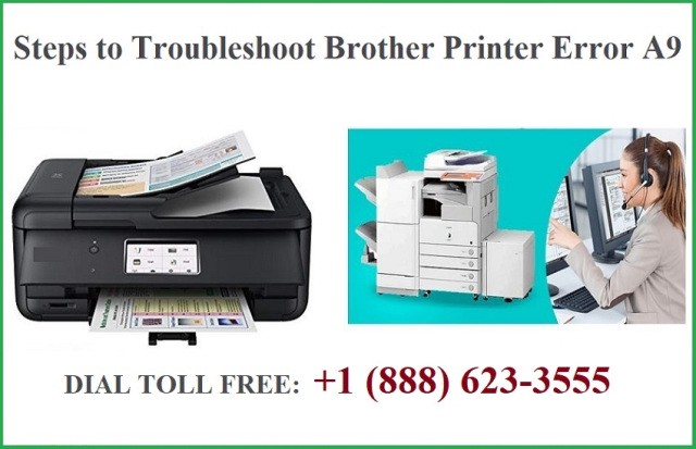 Steps to troubleshoot Brother Printer Error A9 - jhon smith