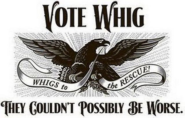Ashes to Ashes, Whigs to Whigs