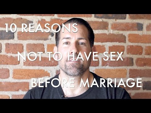 Reasons not to have sex before marriage