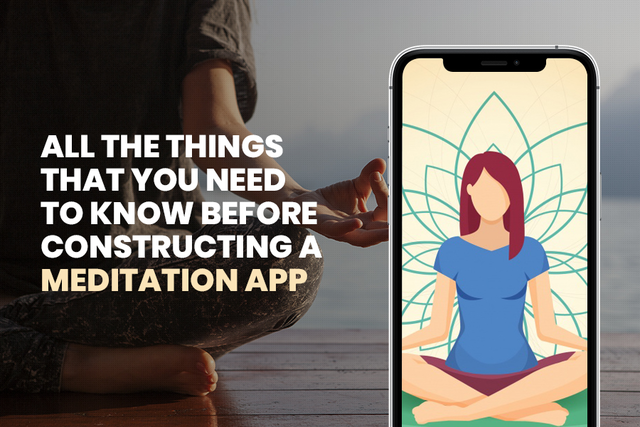 All The Things That You Need To Know Before Constructing A Meditation App By Kristy Hill Medium
