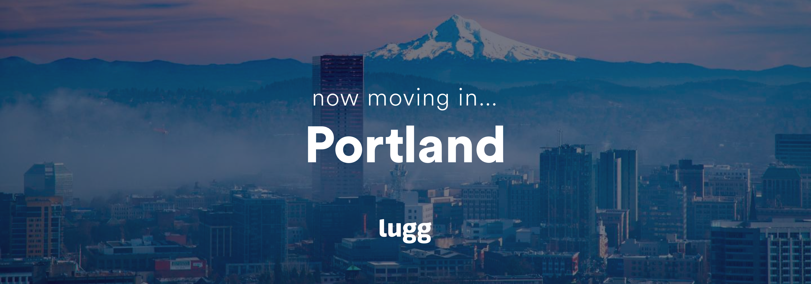 Now live in Portland! 🌹 - Lugg Blog