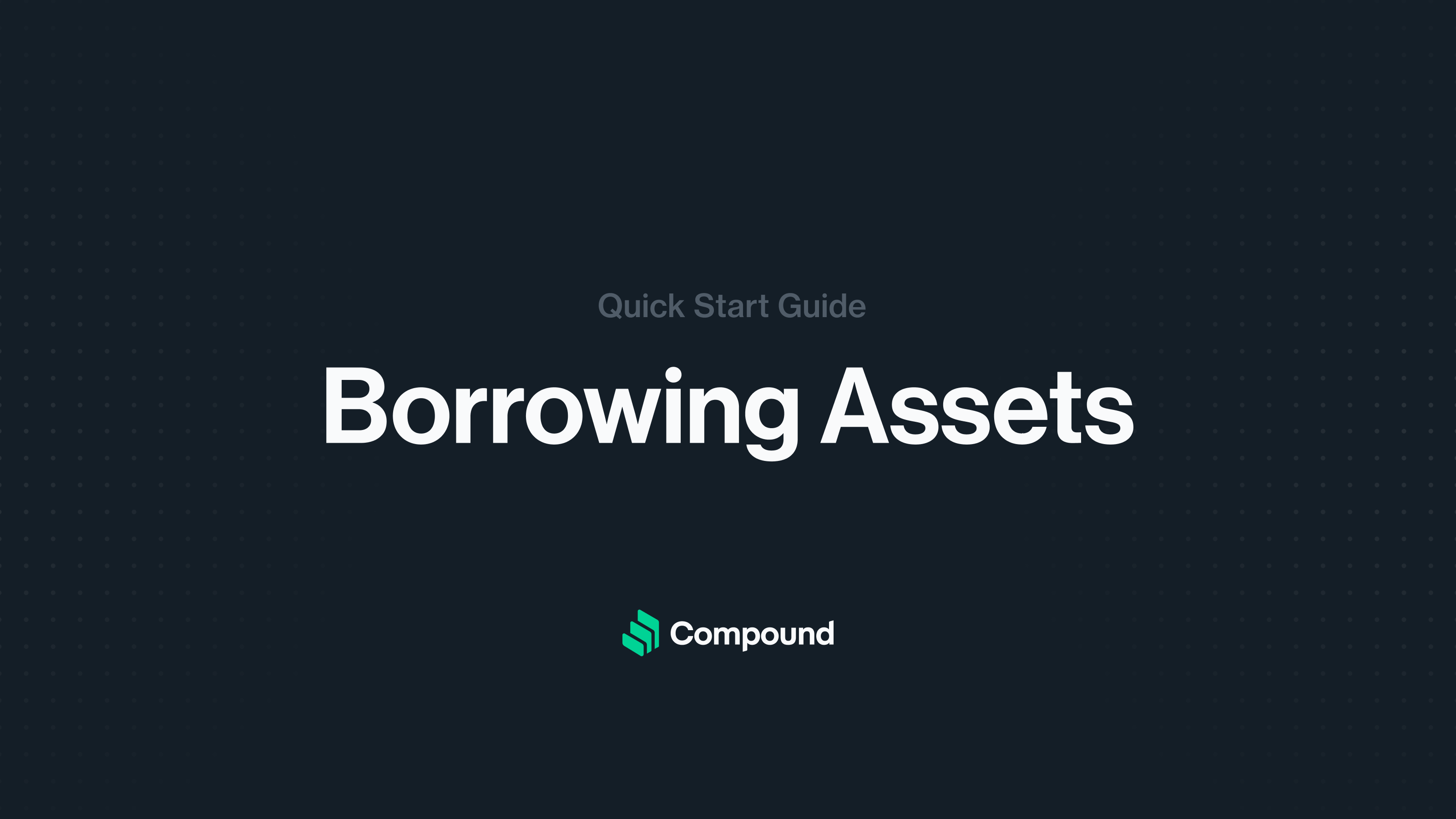 Quick start guide for borrowing assets from the Compound Protocol with Solidity and JavaScript code examples
