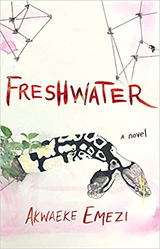Review of Akwaeke Emezi's Freshwater. Cover art by ruby onyinyechi amanze.