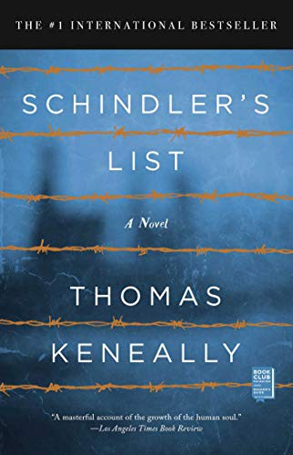 Cover: Schindler's List A Novel Thomas Keneally. Blue background, words separated by yellow barbed wire. Background has a blurry factory-like structure in it.