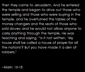 Mark: 15–18 on Jesus and the money changers.