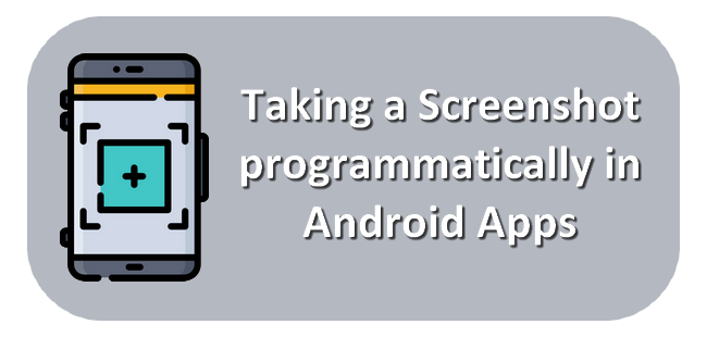 Taking a screenshot programmatically in Android Apps