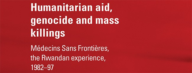 Humanitarian Aid, Genocide and Mass Killings  MSF, The
