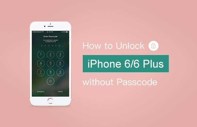 How To Unlock Iphone 6 6 Plus Without Passcode By Wiki Yi Medium