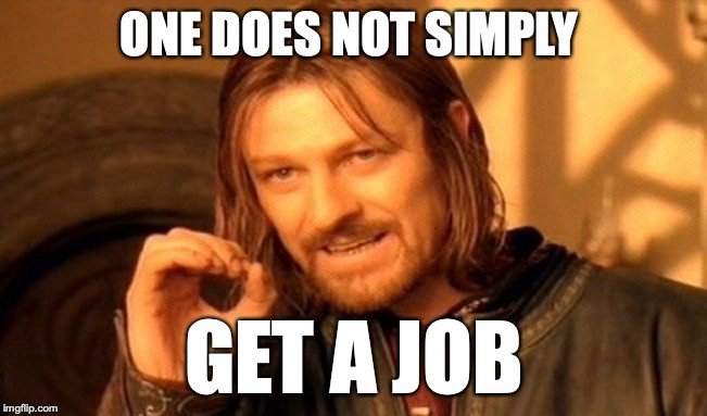 How To Get a Job When There Is No Job