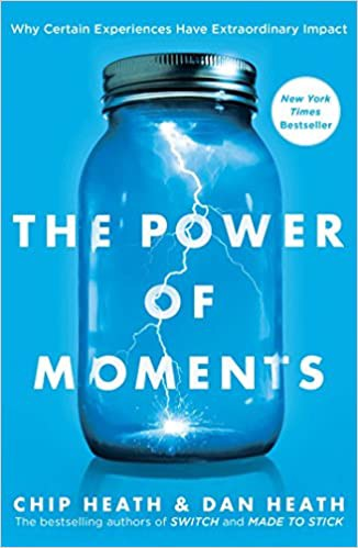 The cover of The Power of Moments: Why Certain Experiences Have Extraordinary Impact by Chip Heath
