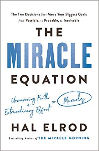 The Simple Formula to Success — The Miracle Equation by Hal Elrod