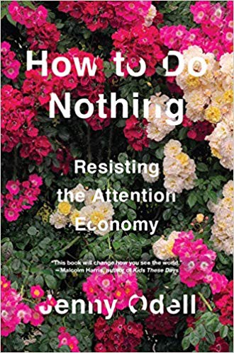 Perhaps New Spirit Is Rising Among Us >> Odell S How To Do Nothing Resisting The Attention Economy