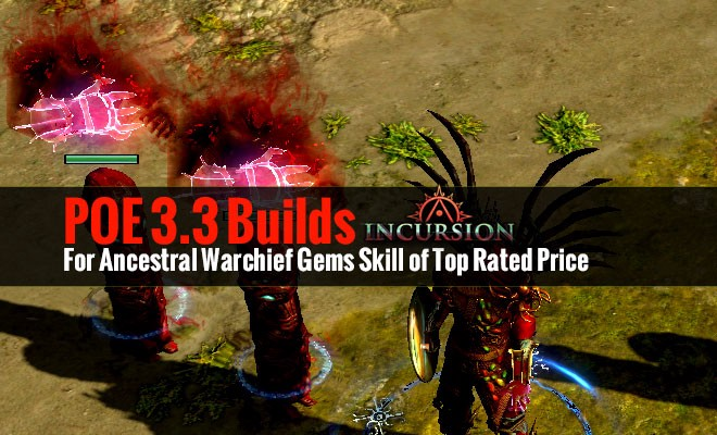 Poe 3 3 Builds For Ancestral Warchief Gems Skill Of Top Rated Price By Mmo Guides Medium Fortify support is a support skill gem item in path of exile. poe 3 3 builds for ancestral warchief