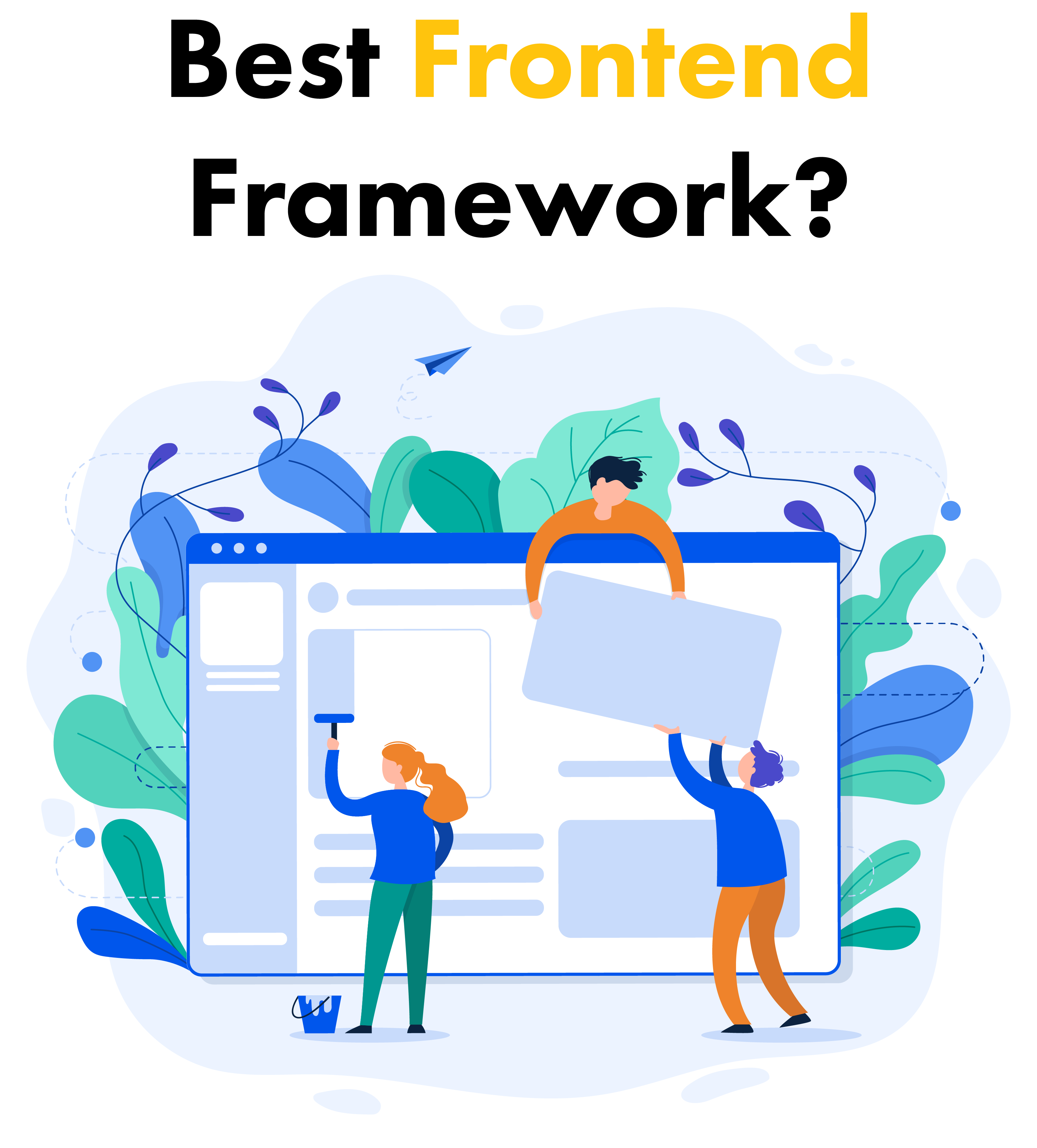 Finding The Best Frontend Tool of 2021