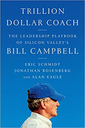 Leadership Lessons from Bill Campbell, the Trillion Dollar Coach