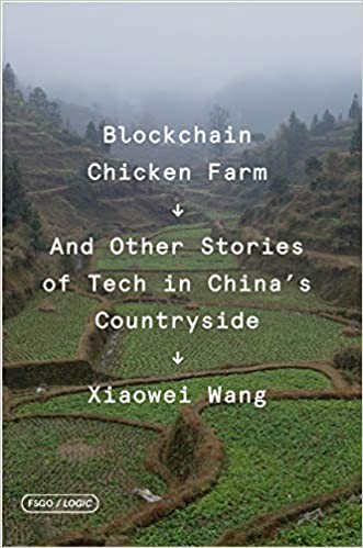 Cover for Blockchain Chicken Farm And Other Stories of Tech in China's Countryside by Xiaowei Wang