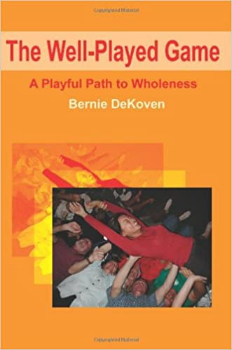 "Cover of ""The Well Played Game,"" by Bernie DeKoven."