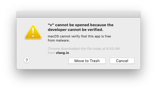A warning prompt from macOS stating that macOS is unable to verify app (https://support.apple.com/en-us/HT202491)