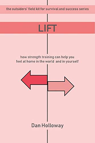 """The cover of the book """"Lift: how strength training can help you feel at home in the world and in yourself"""""""