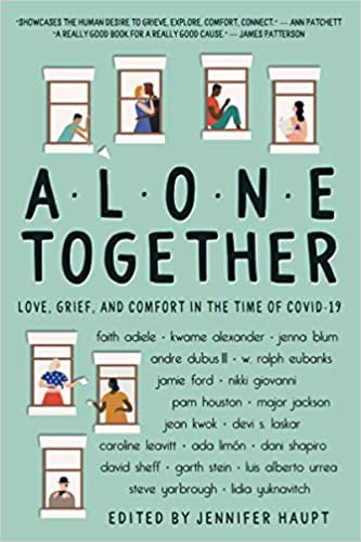 Book cover for Alone Together: Love, Grief, and Comfort in the Time of COVID-19 edited by Jennifer Haupt