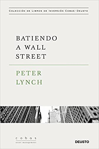 Read Download Batiendo A Wall Street Peter Lynch Con La Colaboración De John Rothchild Value School Spanish Edition Full Acces By Lillaac Feb 2021 Medium
