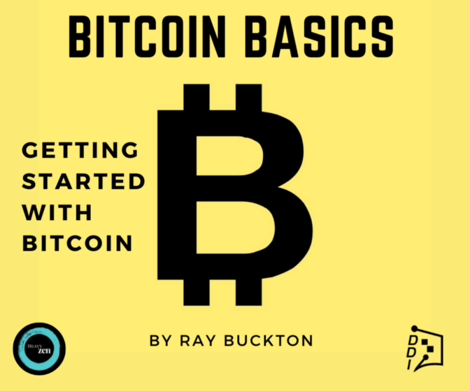 Bitcoin Basics; Getting started with Bitcoin By Ray Buckton