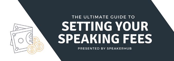 The ultimate guide to setting your speaking fees