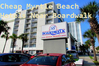Book Cheap Myrtle Beach Hotels Near Boardwalk For Family Vacation