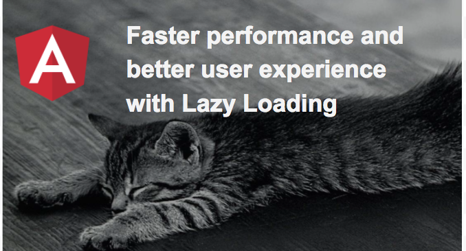 Angular — Faster performance and better user experience with