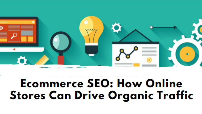 How Online Stores Can Drive Organic Traffic