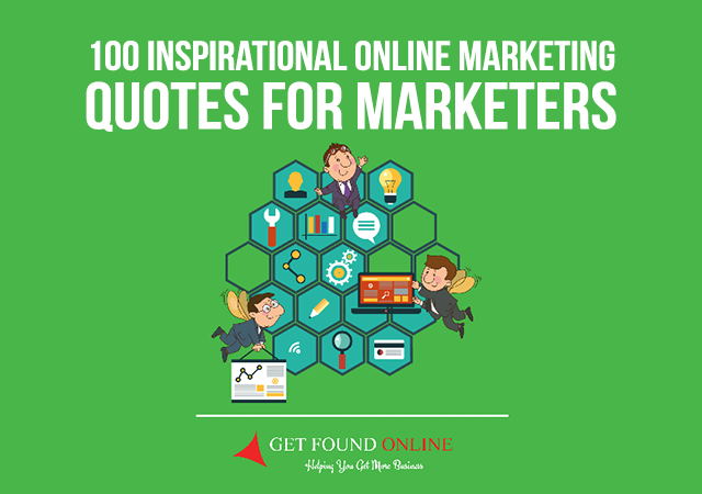 100 Inspirational Online Marketing Quotes For Marketers