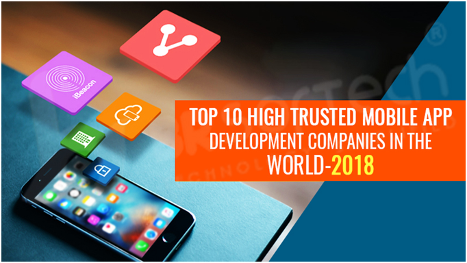 Top 10 High Trusted Mobile App Development Companies In the