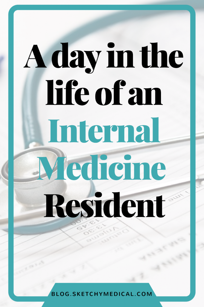 Follow A Day in the Life of an Internal Medicine Resident