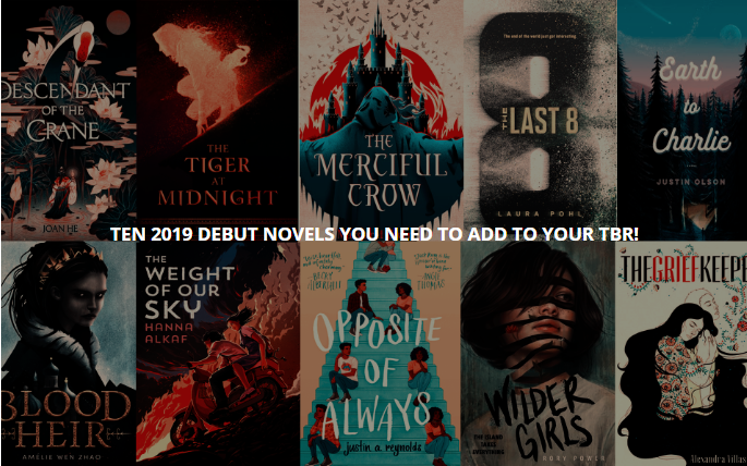 TEN 2019 YA DEBUT NOVELS YOU NEED TO ADD TO YOUR TBR!