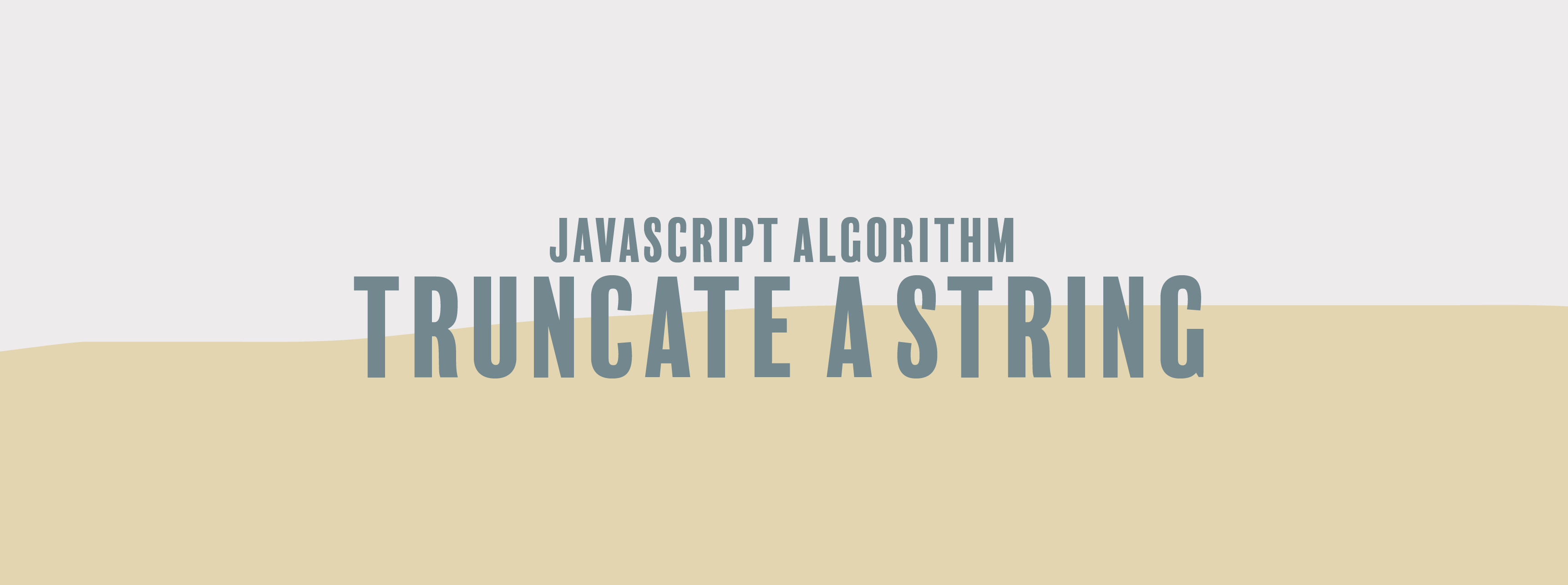 JavaScript Algorithm: Truncate a String | by Erica N | Level Up Coding