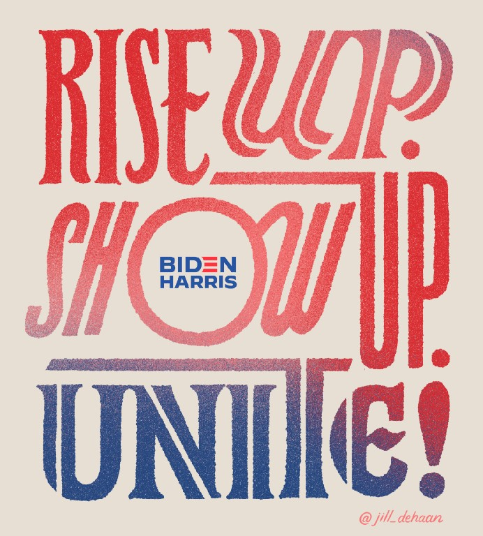 Lettering art of the phrase 'Rise up. Show up. Unite!' by Jill Dehaan