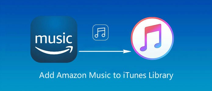 The Best Way to Help You Transfer Amazon Music to iTunes
