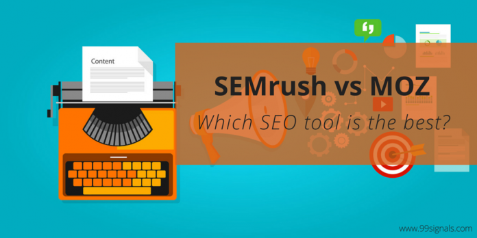 SEMrush vs MOZ: Which is the Best SEO Tool? - 99signals - Medium