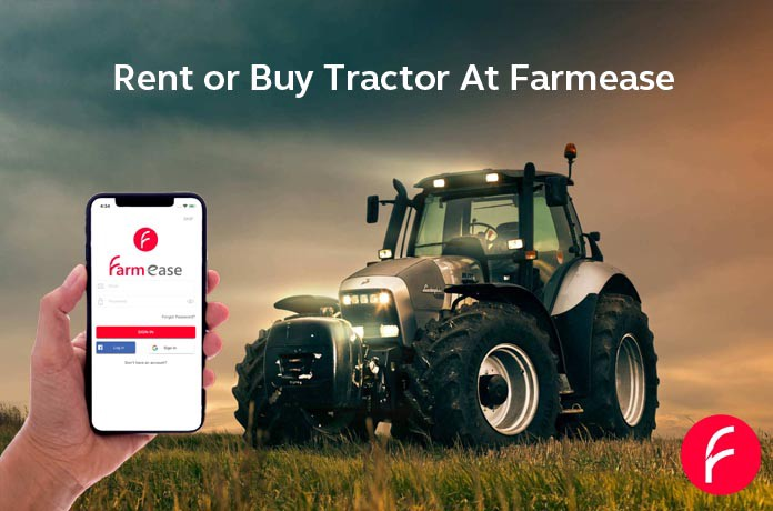 Renting A Tractor Online For Farming Made Easy With Farmease App