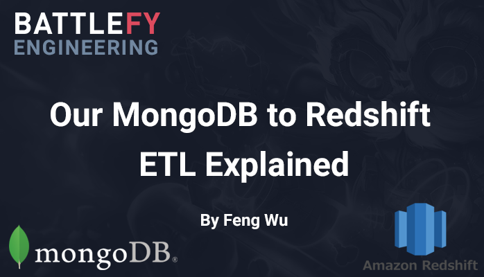 Our MongoDB to Redshift ETL explained - Battlefy